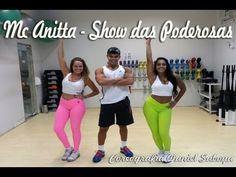 Mc Anitta - Show das Poderosas Coreografia Daniel Saboya - YouTube
