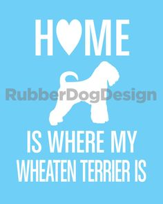 Home is where my WHEATEN TERRIER is  8 by RubberDogDesign on Etsy