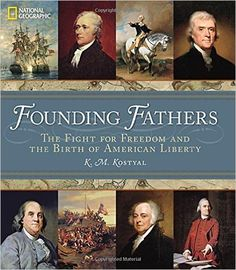Founding fathers : the fight for freedom and the birth of American liberty / K.M. Kostyal
