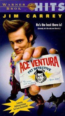 Ace Ventura: Pet Detective (1994) Yes, it's slapstick and childish....I can't help myself. I still enjoy it. I can't be alone since it made Jim Carrey a household name.