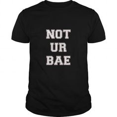 NOT UR BAE FUNNY VALENTINES SHIRT #name #tshirts #BAE #gift #ideas #Popular #Everything #Videos #Shop #Animals #pets #Architecture #Art #Cars #motorcycles #Celebrities #DIY #crafts #Design #Education #Entertainment #Food #drink #Gardening #Geek #Hair #beauty #Health #fitness #History #Holidays #events #Home decor #Humor #Illustrations #posters #Kids #parenting #Men #Outdoors #Photography #Products #Quotes #Science #nature #Sports #Tattoos #Technology #Travel #Weddings #Women