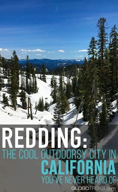 Redding: The Cool Outdoorsy City in California You've Never Heard Of