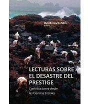 Lecturas sobre el desastre del Prestige : contribuciones desde las ciencias sociales / Ricardo García Mira (editor)