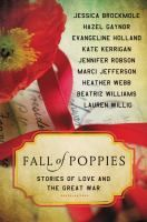 Fall of poppies : stories of love and the Great War / edited by Heather Webb.