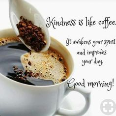 Kindness is like coffee kindness sunday quotes happy sunday sunday coffee quotes Sunday Morning Quotes, Sunday Morning Coffee, Good Morning Happy Sunday, Good Morning Messages, Good Morning Greetings, Good Morning Good Night, Good Morning Wishes, Coffee Time, Morning Images
