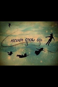 Never grow up, Peter Pan For my playroom...