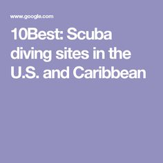 10Best: Scuba diving sites in the U.S. and Caribbean