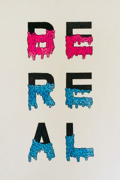 Be real. Lettering by Maartje Mulder.