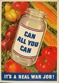During both world wars, canning saw a surge prompting colorful propaganda sponsored by the United States government.  Getting folks to can at home was a way of relieving pressure on the canning industry that was needed to preserve food for soldiers.  Vintage Canning Advertisement.