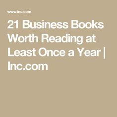 21 Business Books Worth Reading at Least Once a Year | Inc.com