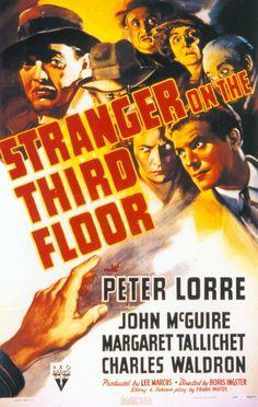 Stranger on the Third Floor (1940). Dir. Boris Ingster. Starring: Peter Lorre, John McGuire, Margaret Tallichet.