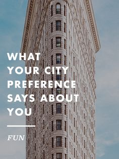 What does your city preference say about you? Find out here.