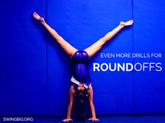 Even more drills for round offs | Swing Big! Gymnastics Blog