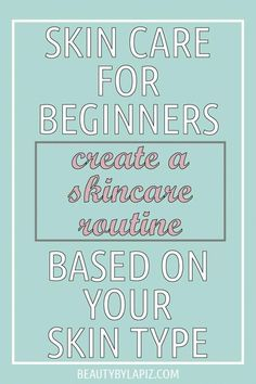 What is a good toner for your face? Skin care for beginners, create a skin care routine based on your skin type #SkinCareRoutineFor20S