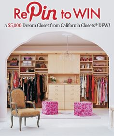 Repin to WIN your Dream Closet from California Closets DFW! Simply, Like California Closets DFW on Facebook, Repin the Dream Closet pin to your Pinterest page, and enter to win your very own Dream Closet! On top of that, California Closets DFW is giving away a custom Garage System to the person who shares the Sweepstakes the most number of times!