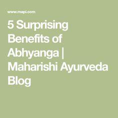 5 Surprising Benefits of Abhyanga   Maharishi Ayurveda Blog