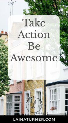 Take Action! Be Awesome! http://www.lainaturner.com/take-action-awesome/?utm_campaign=coschedule&utm_source=pinterest&utm_medium=Laina%20Turner&utm_content=Take%20Action%21%20Be%20Awesome%21 #fabandfierce