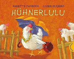 Hühnerlulu: Amazon.de: Ulrike Kuckero, Annette Swoboda: Bücher