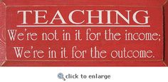 Why we teach... Might put this quote on a wooden plaque & give it to DSs teacher