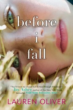 "Before I Fall-don't let the ""age"" stop you from reading this life lesson novel. A definite read.~ksp"