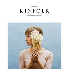 kinfolk: book meets magazine. dedicated to the enjoyment of food, friends, family, and time spent in community whether around the table or out-of-doors.