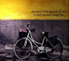 What's the opposite of two? #quote #oove #beeak #we #alone