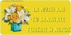 Felicitari de la multi ani cu buchete de flori - La multi ani cu sanatate, fericire si noroc! Noroc, Signs, Shop Signs, Sign