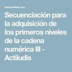 Secuenciación para la adquisición de los primeros niveles de la cadena numérica III - Actiludis Chains