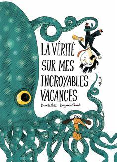 La vérité sur mes incroyables vacances - Davide Cali - Librairie Mollat Bordeaux