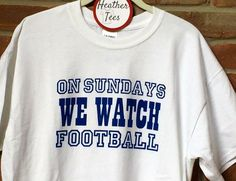 A personal favorite from my Etsy shop https://www.etsy.com/listing/460788694/on-sundays-we-watch-football-unisex