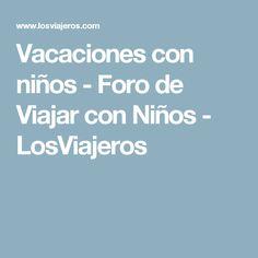 Vacaciones con niños - Foro de Viajar con Niños - LosViajeros
