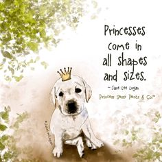 Princesses come in all shapes and sizes. ~ Princess Sassy Pants & Co Princess Quotes, Sassy Pants, Sassy Quotes, Pink Quotes, Dog Rules, Animal Quotes, My Animal, Dog Mom, Dog Life