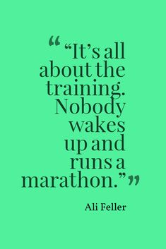 NYC Marathon, Dogs, Crohn's Disease & Overcoming Adversity with Ali Feller - Runners Connect - It's all about the training. Nobody wakes up and runs a marathon. Sport Motivation, Training Motivation, Marathon Running Motivation, Runners Motivation, Quotes Motivation, Motivational Quotes, Funny Quotes, Inspirational Quotes, Quotes Quotes