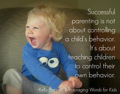 """""""Successful #Parenting is not about controlling a child's behavior. It's about teaching children to control their own behavior."""" ~Kelly Bartlett #Quotes"""