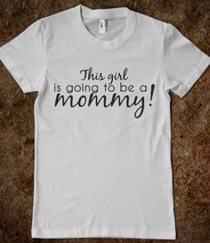 This girl is going to be a mommy pregnant shirt, pregnancy reveal.