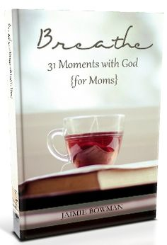 My Awesome friend Jaime wrote this new devotional for moms!  Breathe: 31 Moments with God {for Moms}