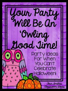 Fern Smith's Classroom Ideas: Tuesday Teacher Tips: Can't Celebrate Halloween At School? Throw an Owl Party Instead! All sorts of party idea #Freebies #FernSmithsClassroomIdeas