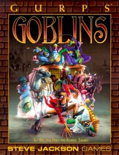 GURPS: Goblins (GURPS: Generic Universal Role Playing System)