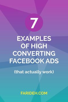 7 Examples of High Converting Facebook Ads (That Actually Work). Let's talk about email lists, conversions, customers and Facebook ad tips!