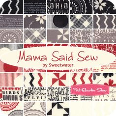 Mama Said Sew Fat Quarter Bundle Sweetwater for Moda Fabrics - Fat Quarter Shop
