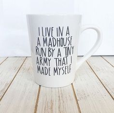 I Live In A Madhouse Run By A Tiny Army I Made Myself Coffee Cup - New Mom Gift - Funny Coffee Mug - Busy Mom Gift -Sarcastic Christmas Gift