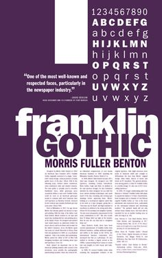 A poster showing examples of the Franklin Gothic typeface as well as explaining the history of the font. One design choice I like is the the use of positive and negative space.