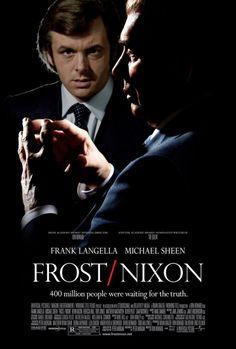 Google Image Result for http://3.bp.blogspot.com/_-jCDBX2ehH0/TId_jICVwXI/AAAAAAAABUc/3V19d4CioWc/s1600/frost-nixon-movie-poster.jpg