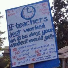 Maybe teachers should only work 8 hours a day! Maybe the idiot parents who don't understand will finally get it!