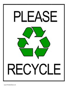 This vertical sign asks people to recycle and features the recognizable green recycle arrows logo. Free to download and print