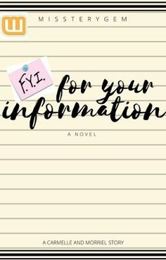 """You should read """"For Your Information"""" on #Wattpad. #teenfiction"""