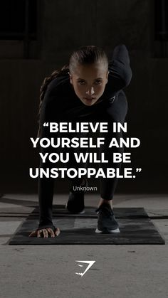 """""""Believe in yourself and you will be unstoppable."""" - Unknown. #Gymshark #Quotes #Motivational #Inspiration #Motivate #Phrases #Inspire"""