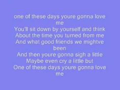 looking for this one all morning LOL  ▶ one of these days - tim mcgraw **LYRICS** - YouTube