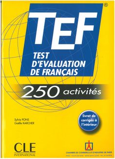 TEF®, TEST D'ÉVALUATION DE FRANÇAIS, 250 ACTIVITÉS. This method allows any non-French public measure and validate both their knowledge and skills in general French.  This book aims to provide an effective workout official competitions TEF®.  Activities are concrete examples of the form of exercises and type of questions in the TEF®. Ref. number(s): FRE-167 (book) - FRE-021 (audio) - FRE-063 (CD-Rom).