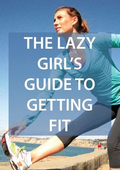 Feeling lazy? You can still get fit!